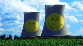 Happy Shiney Eco-friendly nuclear power.....and nothing to do with the WMD death industry or spreading cancers and polluting the environment